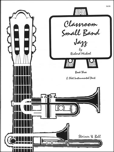 Michael, Richard: Classroom Small Band Jazz. Book 3. Additional E Flat Part