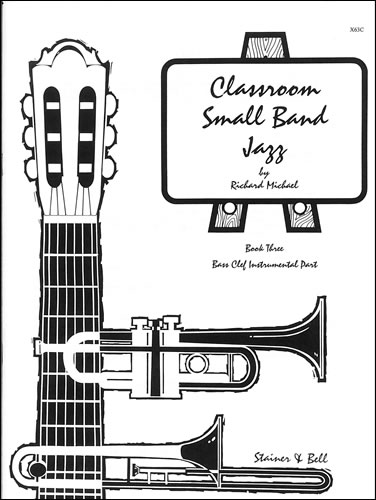 Michael, Richard: Classroom Small Band Jazz. Book 3. Additional Bass Clef Part