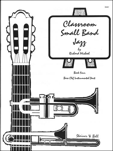 Michael, Richard: Classroom Small Band Jazz. Book 4. Additional Bass Clef Part