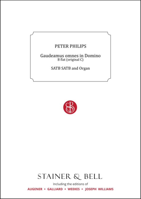 Philips, Peter: Gaudeamus Omnes In Domino. B Flat (orig. C)