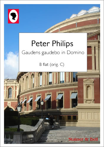 Philips, Peter: Gaudens Gaudebo In Domino. B Flat (orig. C)