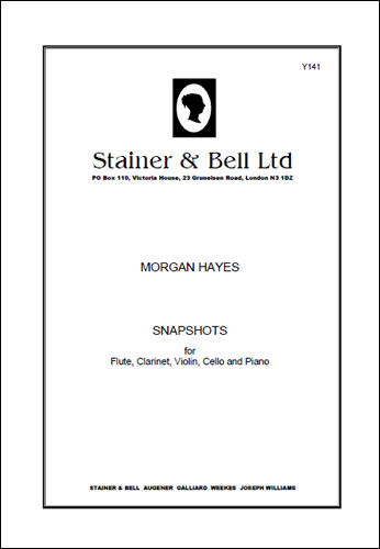 Hayes, Morgan: Snapshots For Flute, Clarinet, Violin, Cello And Piano