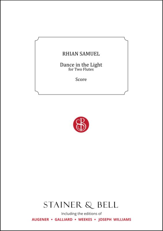 Samuel, Rhian: Dance In The Light For Two Flutes. Score