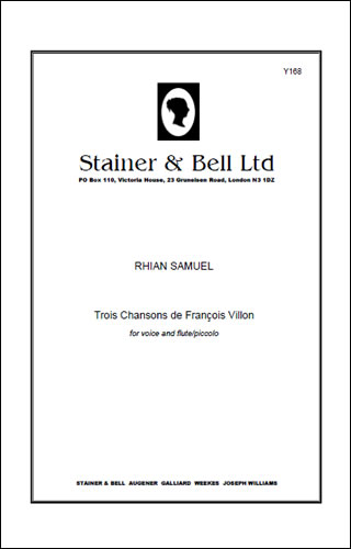 Samuel, Rhian: Trois Chansons De François Villon For Voice And Flute Or Piccolo