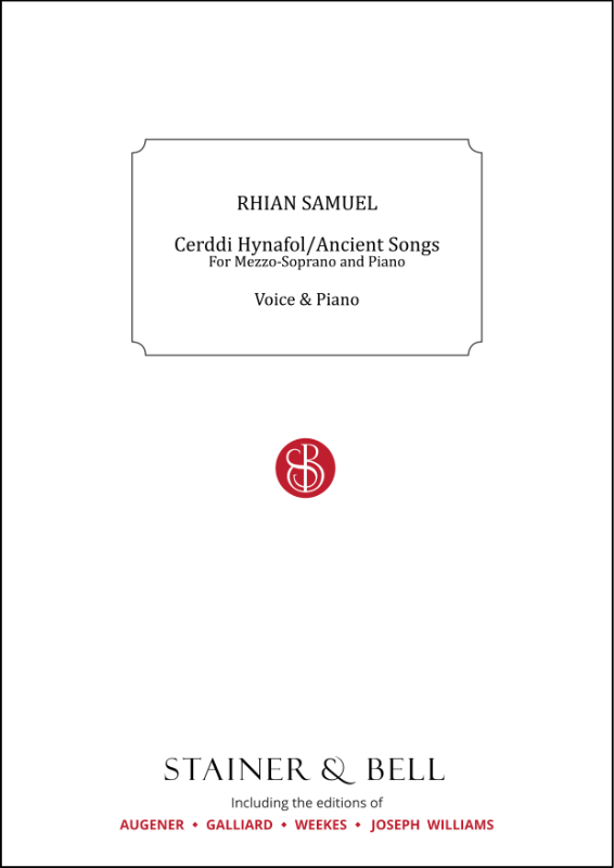 Samuel, Rhian: Cerddi Hynafol/Ancient Songs. Song Cycle For Medium Voice And Piano