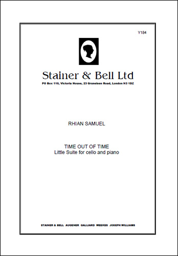Samuel, Rhian: Time Out Of Time. Little Suite For Cello And Piano