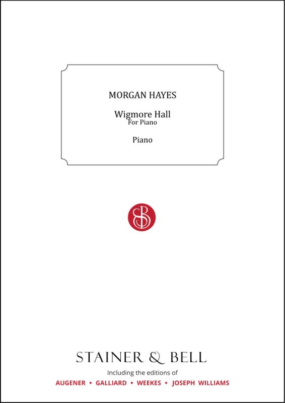 Hayes, Morgan: Wigmore Hall