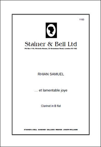 Samuel, Rhian: …et Lamentable Joye. Solo Clarinet