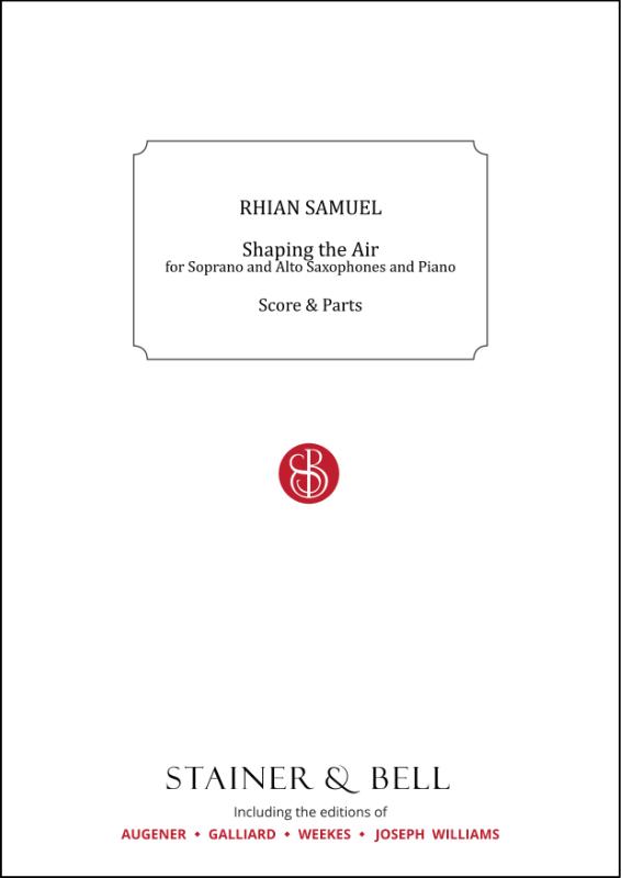 Samuel, Rhian: Shaping The Air. Soprano And Alto Saxophones And Piano