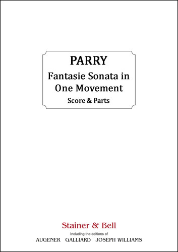 Parry, C. Hubert: Fantasie Sonata In One Movement For Violin And Pianoforte