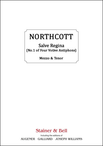 Northcott, Bayan: Salve Regina (No. 1 Of Four Votive Antiphons)