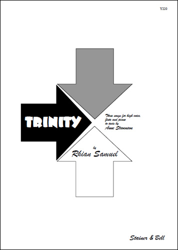 Samuel, Rhian: Trinity. Three Songs For Voice, Flute And Piano