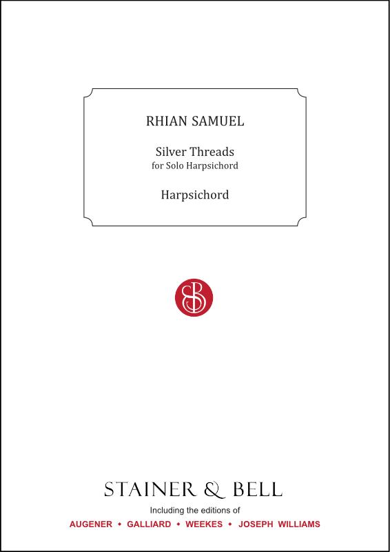 Samuel, Rhian: Silver Threads. Solo Harpsichord