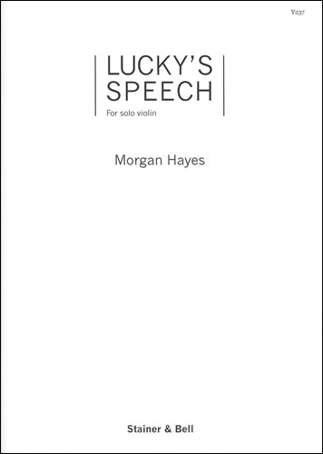 Hayes, Morgan: Lucky's Speech. Solo Violin