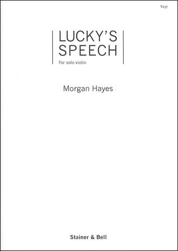 Hayes, Morgan: Lucky's Speech. Solo Violin