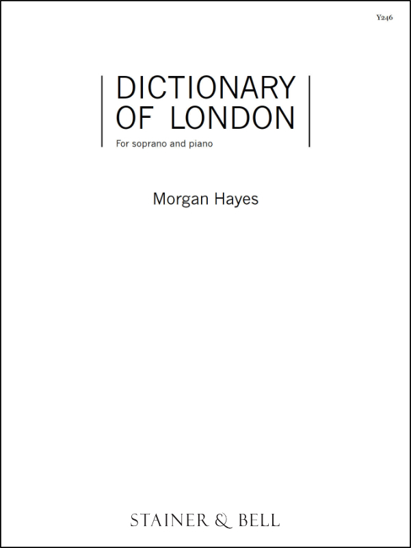 Hayes, Morgan: Dictionary Of London. Soprano And Piano.