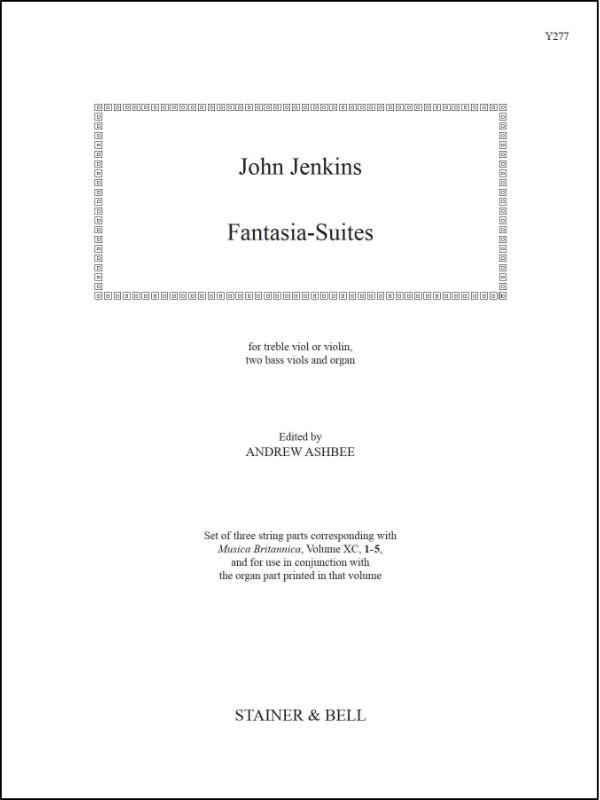 Jenkins, John: Fantasia-Suites. (Nos. 1-5) Treble Viol (or Violin), Two Bass Viols And Organ