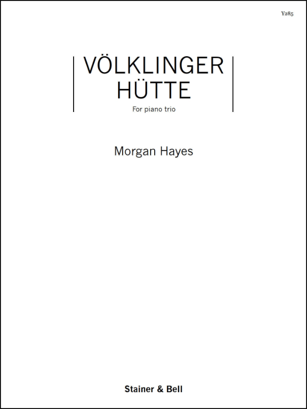 Hayes, Morgan: Völklinger Hütte For Violin, Cello And Piano