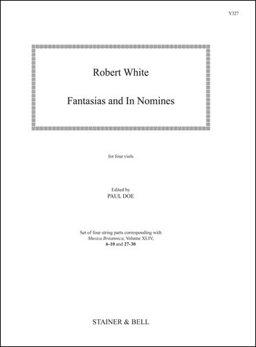 White, Robert: Fantasias And In Nomines. For Four Viols