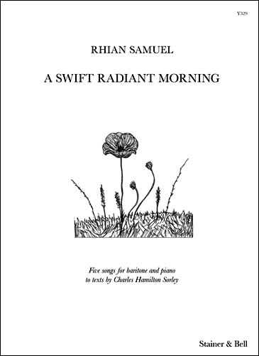 Samuel, Rhian: A Swift Radiant Morning. Baritone And Piano