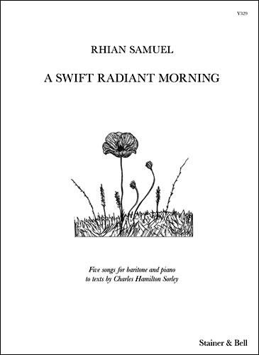 Samuel, Rhian: A Swift Radiant Morning. Baritone And Piano