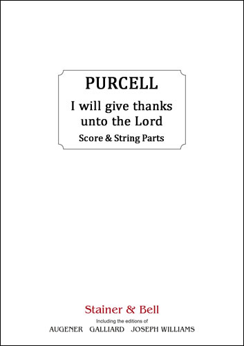 Purcell, Henry: I Will Give Thanks Unto The Lord. Score & String Parts