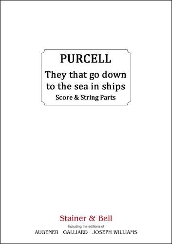 Purcell, Henry: They That Go Down To The Sea In Ships. Score & String Parts