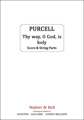 Purcell, Henry: Thy Way, O God, Is Holy. Score & String Parts