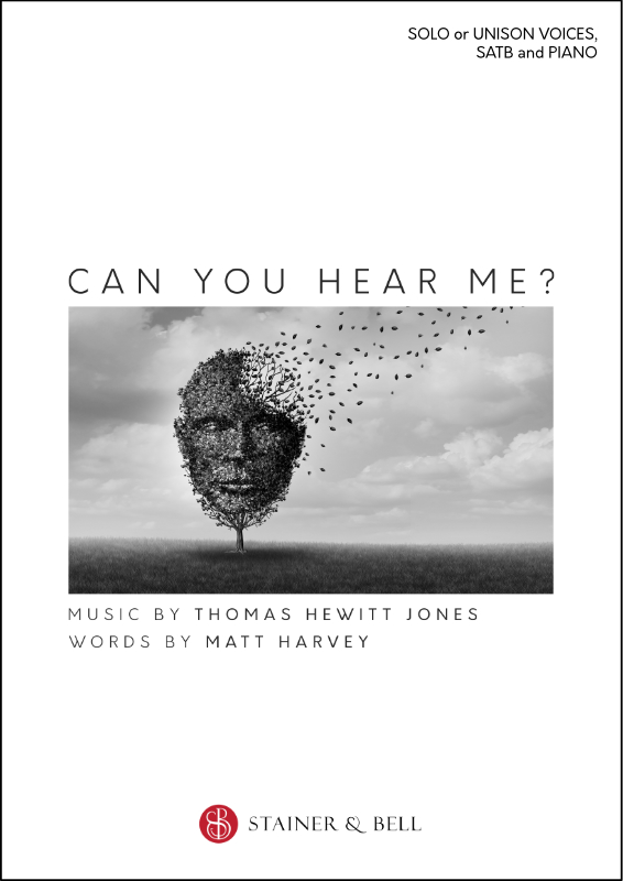 Hewitt Jones, Thomas: Can You Hear Me? (Solo Or Unison Voices, SATB & Piano)